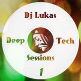 Dj Lukas - Deep & Tech Sessions #1