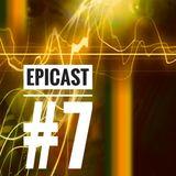 EPICENTRE - EPICAST #7