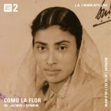 Como La Flor w/ Jazmin and Symrin - 19th February 2018
