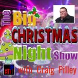 The Big Christmas Night Show with Craig Pilley on 25 December 2017