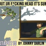 #MIXTAPE115 - GET OUT UR F*CKING HEAD IT'S SUMMER by Johnny Darlin