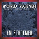 FM STROEMER - World Reciever Essential Housemix August 2019 | www.fmstroemer.de