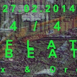 Drone - 4/4 Flat Beat @DJBar Feb 27 2014