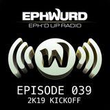 Ephwurd Presents Eph'd Up Radio Episode #039 (2K19 KICKOFF)