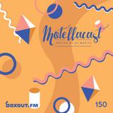 DJ MoCity - #motellacast E150 - now on boxout.fm [08-04-2020]