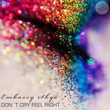 Don´t Cry Feel Right (set)