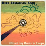 Soul Cool Records/ Roots n Loops - Reel Jamaican Soul