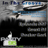 In The Groove Episode 007 Guest DJ - Doctor Gori
