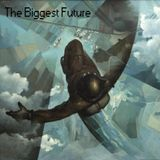The Biggest Future - Oscar Montoya