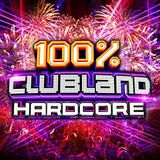 100% CLUBLAND HARDCORE (CD3)