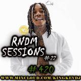 RNDM SESSIONS #22 #HIPHOP #TRAP #420