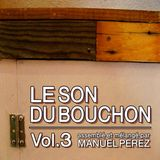 DJ MANUEL PEREZ - LE SON DU BOUCHON vol.3