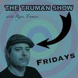 Ryan Truman - The Truman Show - Jan. 16th 2015