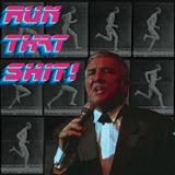 Run That Shit!
