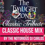 Notorious DJ Carlos  Twilight Zone Classic House
