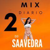 MIX DIARIO 2 ! - DJ Saavedra 2017