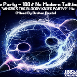 """Knife Party - 100% No Modern Talking EP """"WHERE'S THE BLOODY KNIFE PARTY?"""" Mix (Mixed By Broken Beats"""