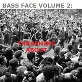 Bass Face Volume 2: Thrashing About