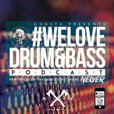 Gunsta Presents #WeLoveDrum&Bass Podcast & Nelver Guest Mix