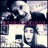 Orsii & DJ Vadim - Supa Serious Part 2