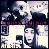 Orsii & DJ Vadim - Supa Serious Part 2