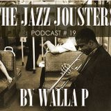 Jazz Jousters podcast #19 by DJ Walla P [ Canada ]
