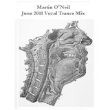 Martin O'Neil - June 2011 Vocal Trance Mix