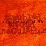Random raymix 96 - troubled wound inoculation