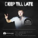06/03/2014 - Deep Till Late ep.3 @ EPORADIO - by Alex Late