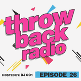 Throwback Radio #26 - DJ CO1 (Party Mix)