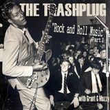 *The Trashplug* presents 'Rock And Roll Music' A Tribute To Chuck Berry Part I