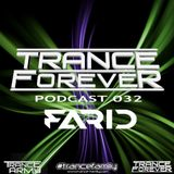 Trance Forever Podcast (Guest Mix Episode 032 Farid)