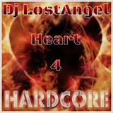 Heart 4 Hardcore (Dj LostAngel freestyle mix) 2014