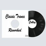 Cobley - Classic Trance Reworked 03