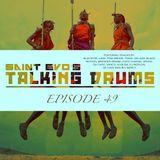 Saint Evo's Talking Drums Ep. 49