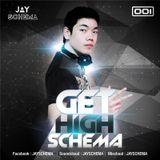JAY SCHEMA - GET HIGH SCHEMA 001
