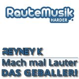 04.11.2014 Reyney K. - Mach mal Lauter das Geballer #6 @RauteMusik.FM/HardeR