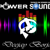 Deejay Borja - PowerSound Hot Mix The Best Music Of The Moment Abril 2016