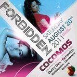 "Cocomos & Dj Xpert Presents ""Forbidden"" Aug 20th!Every 3rd Saturday"