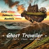 Ghost Traveller @ Kini / Dekkmate / MunikkDL (3 DJ´s - 3 hours - in this order)