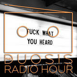 The Duosis Radio Hour 056