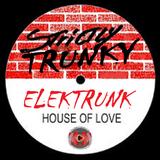 HOUSE oF LOVE [ELEKTRUNK]