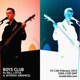 Boys Club w/ Little, Bill & Avtomat: 15th February '19