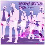 Britpop Revival Show #257 26th September 2018