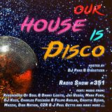 Our House is Disco #351 (2018-09-15)