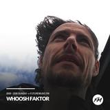 Whoosh Faktor - 06.08.2017