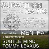 Mentha + Subtle Mind Guestmix + Tommy Lexxus Guestmix - Subaltern Radio 20/07/2017 Sub.FM