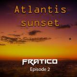 Atlantis Sunset Podcast - Episode 02