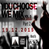 Egypt Trance Family Presents You Choose We Mix Vol.5 Yearmix 2015 Part 2 Mixed By A &  Z