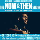 The Now & Then Show #025 (Interview with Jett I Masstyr)
